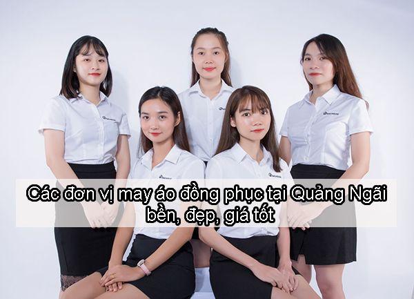 Các đơn vị may áo đồng phục tại Quảng Ngãi bền, đẹp, giá tốt