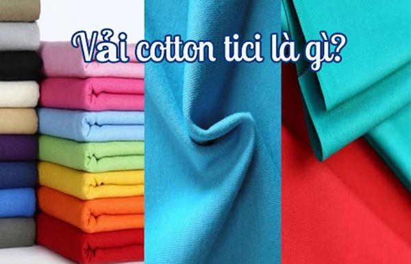 Cotton tici là gì? Cập nhật bảng giá vải tici mới nhất